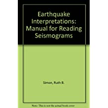 Earthquake Interpretations a Manual for Reading Seismographs