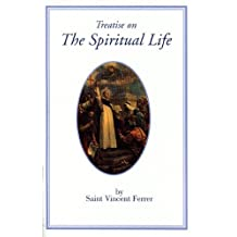 Treatise on the Spiritual Life by St. Vincent Ferrer (2006-01-01)