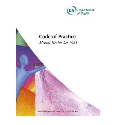 Mental Health Act 1983: Code of Practice (Paperback) - Common (Mental Health Act 1983 Code Of Practice)