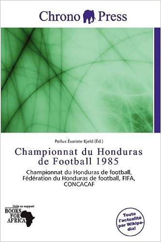 Championnat Du Honduras de Football 1985 pdf epub