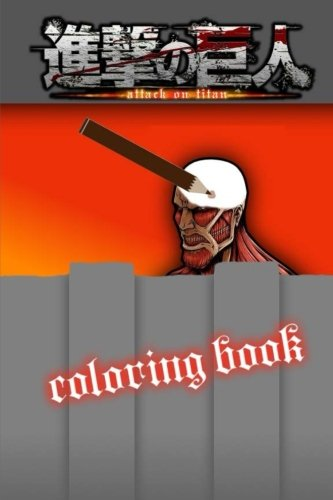 Download Attack on Titan Coloring Book: With over 25 pictures for you to color in for colossal amounts of fun! pdf