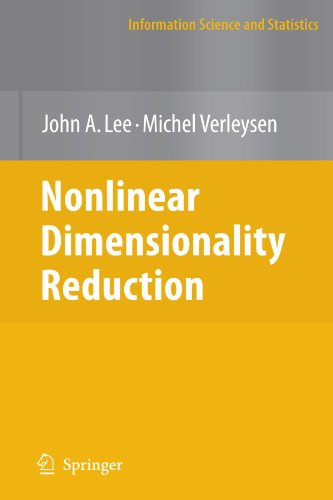 Nonlinear Dimensionality Reduction (Information Science and Statistics) by Lee John A Verleysen Michel