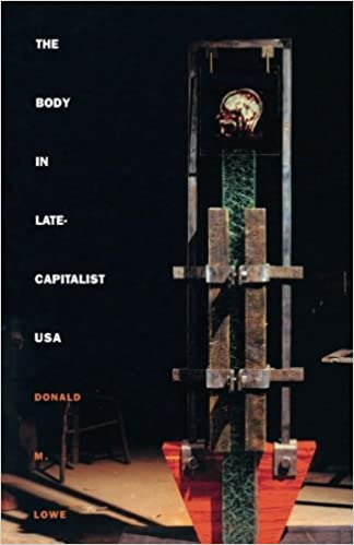 The Body in Late-Capitalist USA (Post-Contemporary Interventions)