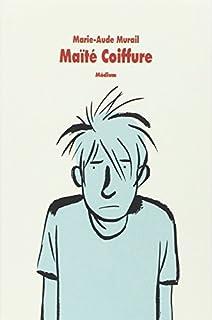 Maïté Coiffure, Murail, Marie-Aude