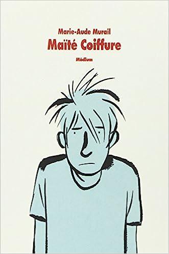 Maite Coiffure Amazon Ca Marie Aude Murail Books