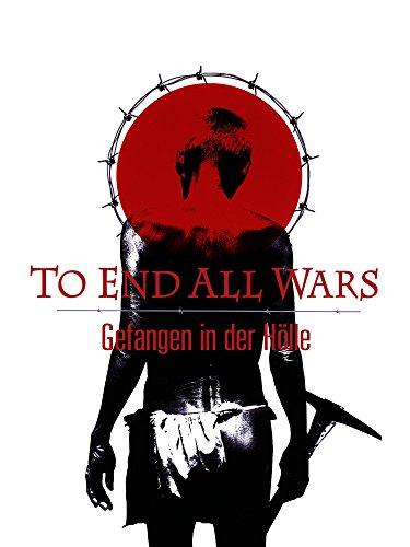 To End All Wars - Die wahre Hölle am River Kwai Film
