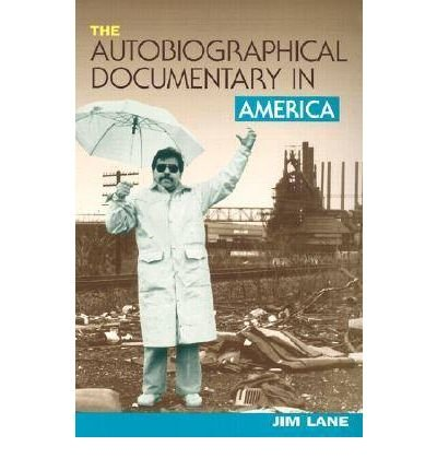 Download [(The Autobiographical Documentary in America)] [Author: Jim Lane] published on (April, 2002) pdf epub