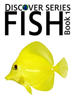 Fish: Discover Series Picture Book for Children (Kindle Kids Library) by [Publishing, Xist]