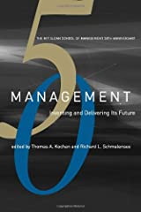 Management: Inventing and Delivering Its Future (Mit Sloan School of Management 50th Anniversary)