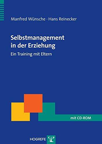 Selbstmanagement in der Erziehung: Ein Training mit Eltern (Therapeutische Praxis)