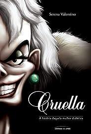 Cruella: a história daquela mulher diabólica