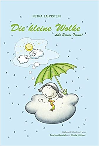 Die kleine Wolke - Lebe Deinen Traum!: Amazon.de: Petra Lahnstein ...