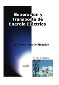 Generación y transporte de energía eléctrica (Spanish