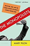 Mary Pilon: The Monopolists : Obsession, Fury, and the Scandal Behind the World's Favorite Board Game (Hardcover); 2015 Edition
