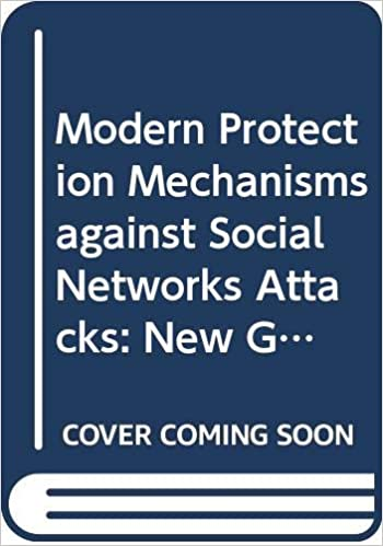 Livres électroniques gratuits Modern Protection Mechanisms against Social Networks Attacks: New Generation of Social Attacks and New Security Countermeasures