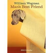 William Wegman Man's Best Friend 2015 Wall Calendar