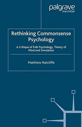 Rethinking Commonsense Psychology: A Critique of Folk Psychology, Theory of Mind and Simulation (New Directions in Philo