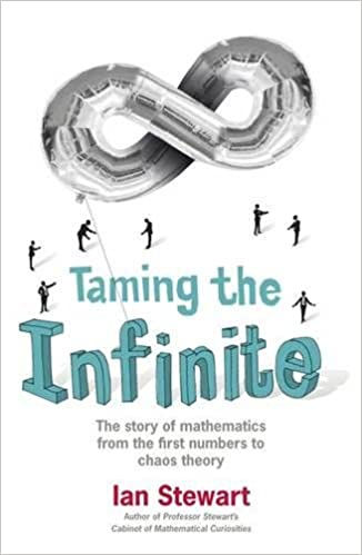 Taming the Infinite The Story of Mathematics