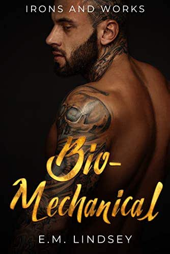 Bio-Mechanical (Irons and Works Book 4)