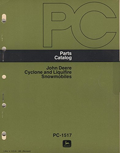 Deere Snowmobile John Parts - 1977 JOHN DEERE CYCLONE & LIQUIFIRE SNOWMOBILE PARTS MANUAL PC1517 (019)