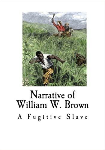 Narrative of William W. Brown: A Fugitive Slave (Fugitive ...
