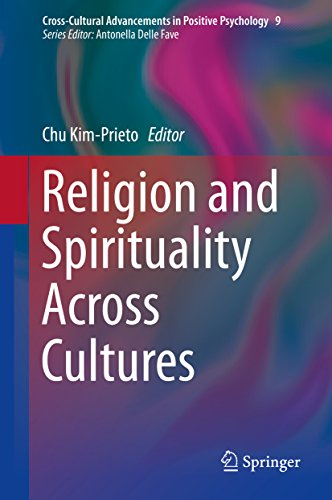 Religion and Spirituality Across Cultures (Cross-Cultural Advancements in Positive Psychology) Pdf