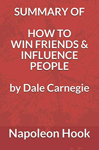 Summary of How to Win Friends and Influence People by Dale Carnegie (Hot To Win Friends And Influence People)