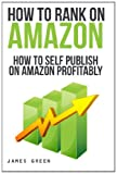 How to Self Publish on Amazon Profitably, James Green, 1494311666