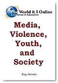 Media, Violence, Youth, and Society