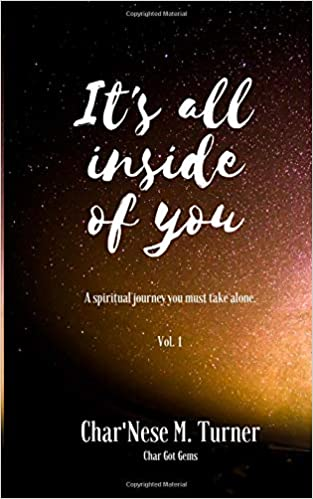 Alone In Office At Night Everything >> Amazon Com It S All Inside Of You A Spiritual Journey You Must
