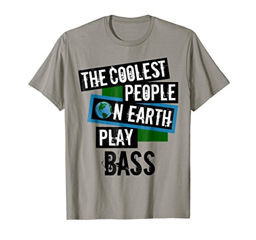 The Coolest People on Earth Play Bass Music Lover T-Shirt
