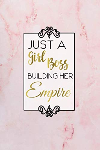 """Just a Girl Boss Building Her Empire: Lined Checklist Journal Notebook: Gift for Women Entrepreneur, Blank Book, Pink Gold, 6"""" x 9"""""""
