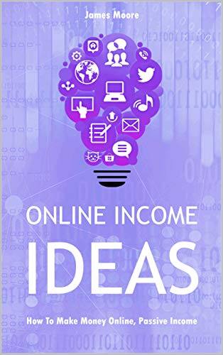 Online income ideas: How To Make Money Online, Passive Income