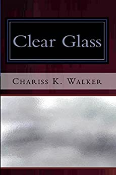 Clear Glass (The Vision Chronicles Book 8) by [Walker, Chariss K.]