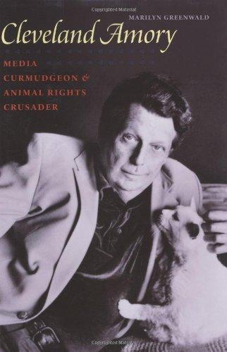 Download Cleveland Amory: Media Curmudgeon and Animal Rights Crusader pdf epub