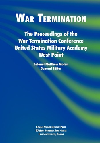 Download War Termination: The Proceedings of the War Termination Conference, United States Military Academy West Point PDF