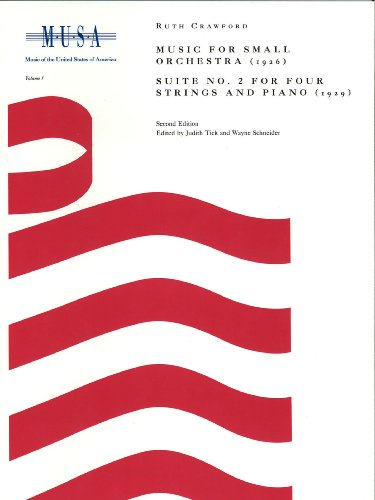 Ruth Crawford: Music for Small Orchestra (1926); Suite No. 2 for Four Strings and Piano (1929) (Music of the United States of America, Volume 1)