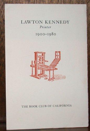 Lawton Kennedy, Printer 1900-1980