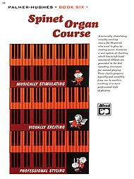 Palmer Hughes Spinet Organ Course - Palmer-Hughes Spinet Organ Course, Book 6 Book