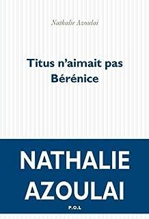 Titus n'aimait pas Bérénice, Azoulai, Nathalie