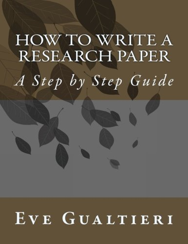 How to Write a Research Paper: A Step by Step Guide