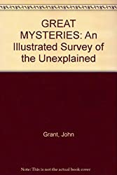GREAT MYSTERIES: An Illustrated Survey of the Unexplained