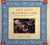 The Lost Norwegian: Recipes from Scandinavia and Beyond