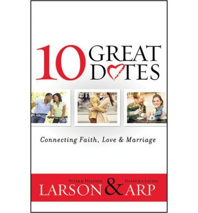 10 Great Dates: Connecting Faith, Love & Marriage (Paperback) - Common