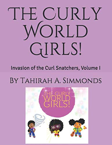 The Curly World Girls!: Invasion of the Curl Snatchers, Volume ()