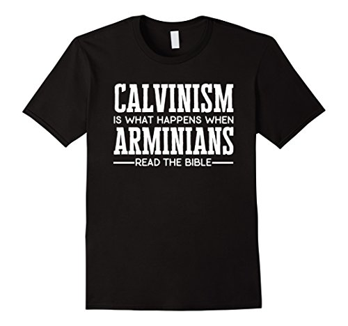 Funny Calvinism T-Shirt for Calvinists (Apparel)