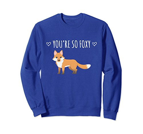 Unisex Funny You're So Foxy Sweatshirt Large Royal - Foxy Jumper