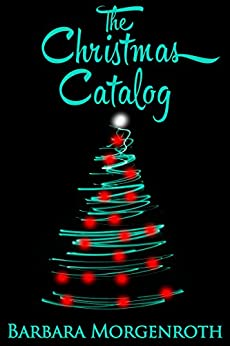 The Christmas Catalog by [Morgenroth, Barbara]