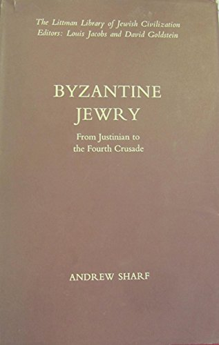 Byzantine Jewry: From Justinian to the Fourth Crusade (Littman Library of Jewish Civilization)