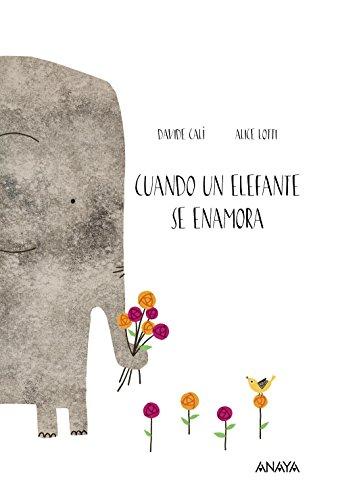 Cuando un elefante se enamora (Spanish Edition) [Davide Cali] (Tapa Dura)